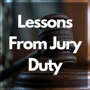 Lessons from Jury Duty in white text of a background image of a gavel resting on a desk.